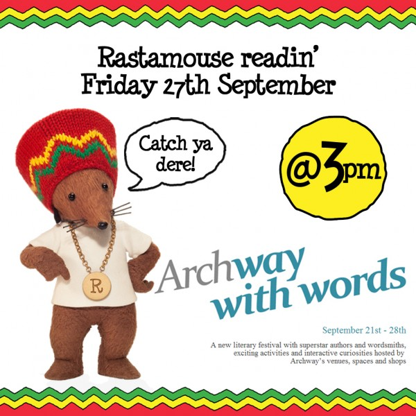 Rastamouse at Archway with words