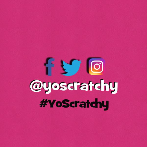 Yo Scratchy Socials Post